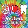 Peace Love & Dental Assisting - Tie-Dye