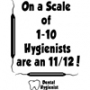 On a Scale of 1-10, Hygienists are an 11/12! Hooded Sweatshirt