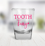 Shot Glass - Tooth Fairy